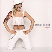 Maria Montell – Think Positive