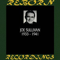 Joe Sullivan – 1933-1941 (HD Remastered)