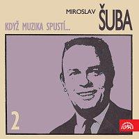 Miroslav Šuba – Když muzika spustí... (2)