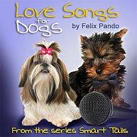 Felix Pando – Love Songs for Dogs