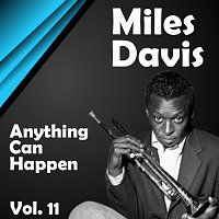 Miles Davis – Anything Can  Happen Vol.  11