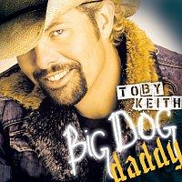 Toby Keith – Big Dog Daddy