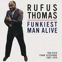 Rufus Thomas – Funkiest Man Alive: The Stax Funk Sessions 1967-1975