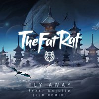 TheFatRat, Anjulie – Fly Away [JJD Remix]