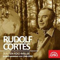 Rudolf Cortés – Jen ten kdo miluje (a další nahrávky z let 1940-1956)