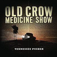 Old Crow Medicine Show – Tennessee Pusher