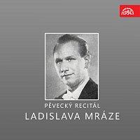 Ladislav Mráz, Symfonický orchestr Čs. rozhlasu v Praze – Pěvecký recitál Ladislava Mráze
