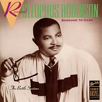 Rev. Cleophus Robinson – Someone To Care (The Battle Sessions)