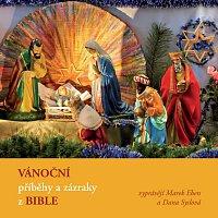 Marek Eben, Dana Syslová – Vánoční příběhy a zázraky z Bible