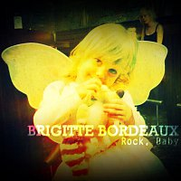 Brigitte Bordeaux – Rock, Baby (Single)