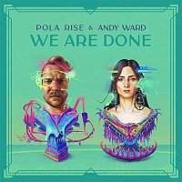 Pola Rise, Andy Ward – We Are Done