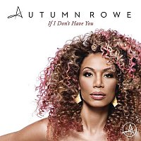 Autumn Rowe – If I Don't Have You (Radio Edit)