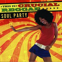 The Chosen Few – This Is Crucial Reggae: Soul Party