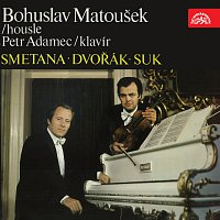 Bohuslav Matoušek, Petr Adamec – Smetana, Suk, Dvořák: Skladby pro housle a klavír