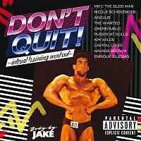 Různí interpreti – Body By Jake: Don't Quit - Interval Training Workout