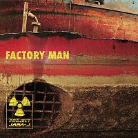 Project Jara-J – Factory Man