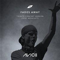 Avicii, MishCatt – Fades Away [Tribute Concert Version]