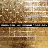 Crowder – American Prodigal [Deluxe Edition]