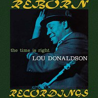 Lou Donaldson – The Time Is Right (RVG, HD Remastered)