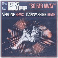 Big Muff – So Far Away (feat. Lucy Woodward)  [The Verone & Danny Shinx Remixes]