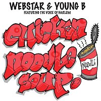 Webstar, Young B, AG aka The Voice of Harlem – Chicken Noodle Soup