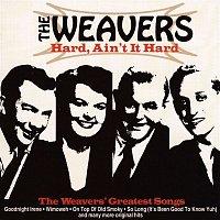 The Weavers – Hard, Ain't It Hard
