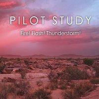 Fire! Flash! Thunderstorm!