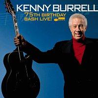 Kenny Burrell – 75Th Birthday Bash Live! [Live]