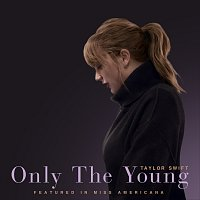 Taylor Swift – Only The Young [Featured in Miss Americana]