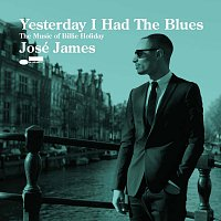 José James – Yesterday I Had The Blues - The Music Of Billie Holiday