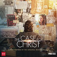 Různí interpreti – The Case For Christ [Songs Inspired By The Original Motion Picture]