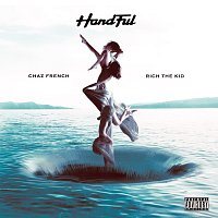 Chaz French, Rich The Kid – Handful