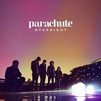 Parachute – Overnight
