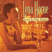 Lena Horne – Love Is The Thing