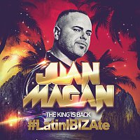 Juan Magan – The King Is Back [#LatinIBIZAte]