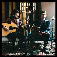Hudson Taylor – Feel It Again (Acoustic)