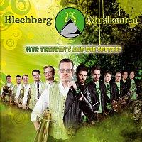 Blechberg Musikanten – Wir treiben's auf die Spitze!