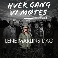 Various Artists.. – Hver gang vi motes - Sesong 2 - Lene Marlins dag