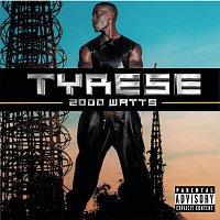 Tyrese – 2000 Watts