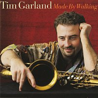 Tim Garland – Made By Walking