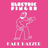 Karl Ratzer – Electric Finger