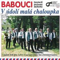 Babouci – V údolí malá chaloupka
