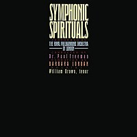 Paul Freeman, Traditional, Royal Philharmonic Orchestra, William Brown, Barbara Jordan – Symphonic Spirituals (Remastered)