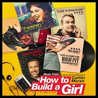 Různí interpreti – Music From How to Build a Girl [Original Motion Picture Soundtrack]