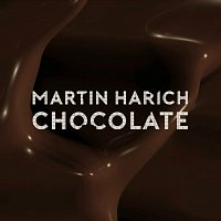 Martin Harich – Chocolate