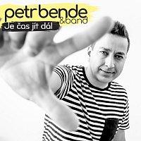 Petr Bende – Je čas jít dál
