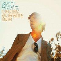 Matt Wertz – Under Summer Sun [iTunes Pre-Order Album]
