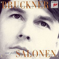 "Esa-Pekka Salonen, Los Angeles Philharmonic, Anton Bruckner – Bruckner: Symphony No. 4 in E-Flat Major, WAB 104 ""Romantic"""