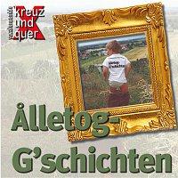 Vocalensemble Kreuz, Quer – Alletog-G'schichten - Vocalensemble Kreuz & Quer
