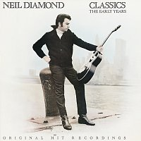 Neil Diamond – Classics: The Early Years